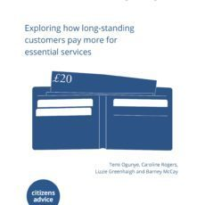 Cover: Citizens Advice, The cost of loyalty