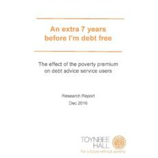Cover: Toynbee Hall, The effect of Poverty Premium on debt advice service users